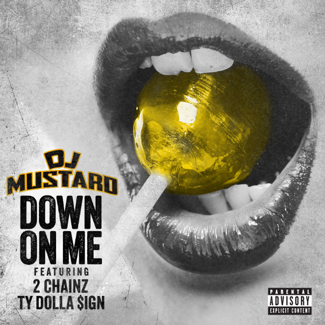 DJ Mustard featuring 2 Chainz & Ty Dolla $ign - Down On Me