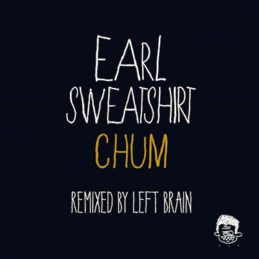 Earl Sweatshirt - Chum (Left Brain Remix)