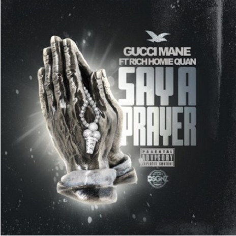 Gucci Mane featuring Rich Homie Quan - Say A Prayer