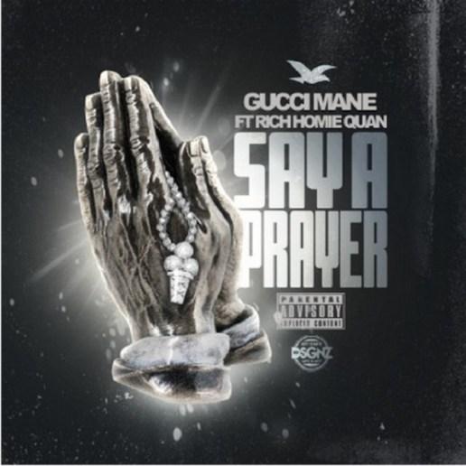 Gucci Mane featuring Rich Homie Quan - Say A Prayer