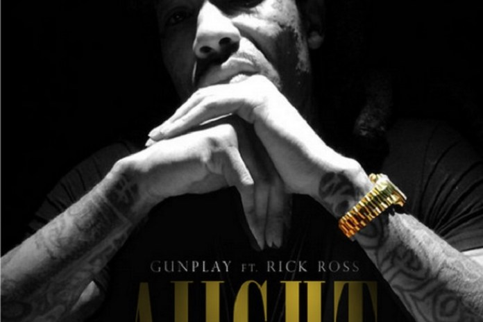 Gunplay featuring Rick Ross - Aiight