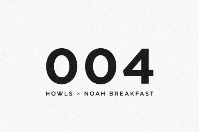 HOWLS featuring Noah Breakfast - 004
