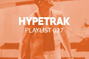 HYPETRAK Playlist 027: Drake, Vic Mensa, Travi$ Scott & More
