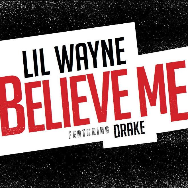 "Lil Wayne Announces New  Single ""Believe Me"" Featuring Drake"