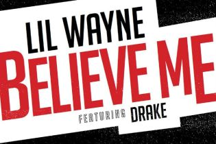 "Lil Wayne Announces New  Single ""Believe Me"" Featuring Drake"