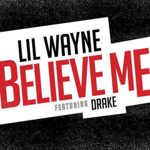 Lil Wayne featuring Drake - Believe Me