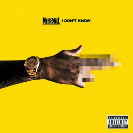 Meek Mill – I Don't Know