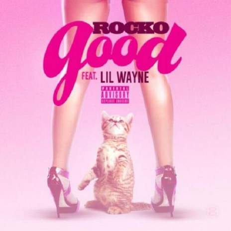 Rocko featuring Lil Wayne - Good