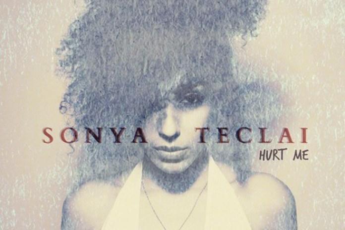 Sonya Teclai - Hurt Me