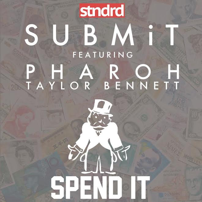SUBMiT featuring Taylor Bennett & Pharoh - Spend It