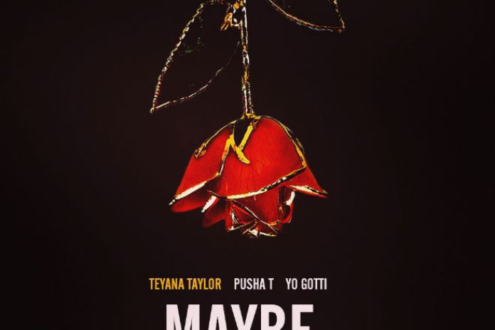 Teyana Taylor featuring Pusha T & Yo Gotti – Maybe