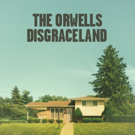 The Orwells - Disgraceland (Album Stream)