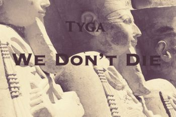 Tyga - We Don't Die