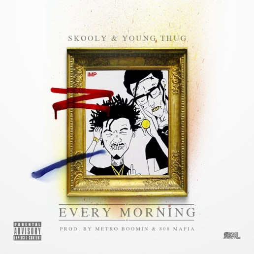 Young Thug & Skooly - Every Morning