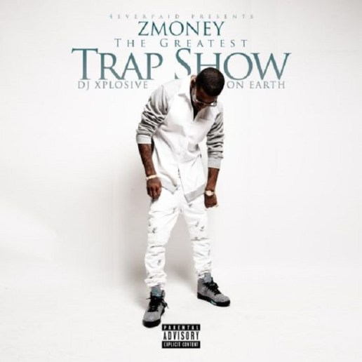 ZMoney - The Greatest Trap Show On Earth