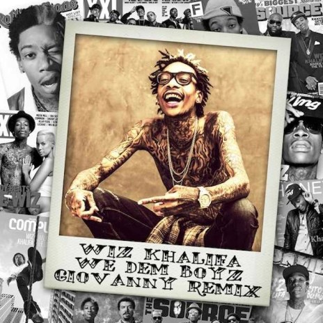 Wiz Khalifa – We Dem Boyz (Giovanny Remix)