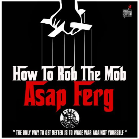 A$AP Ferg - How to Rob the Mob