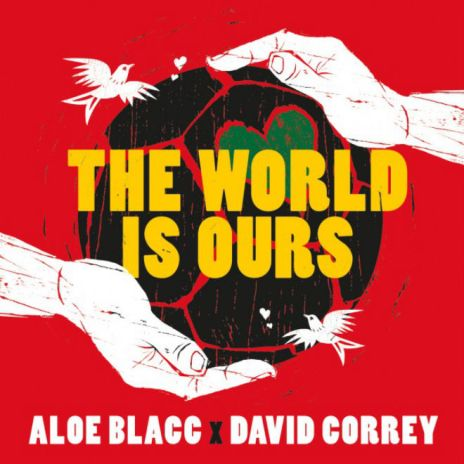 Aloe Blacc – The World Is Ours
