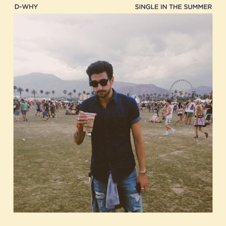 D-WHY - Single In The Summer
