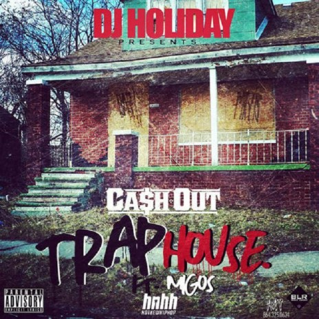 DJ Holiday featuring Migos & Ca$h Out - Trap House