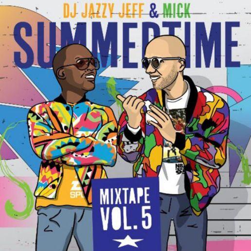 DJ Jazzy Jeff & MICK - Summertime Vol. 5 (Mixtape)