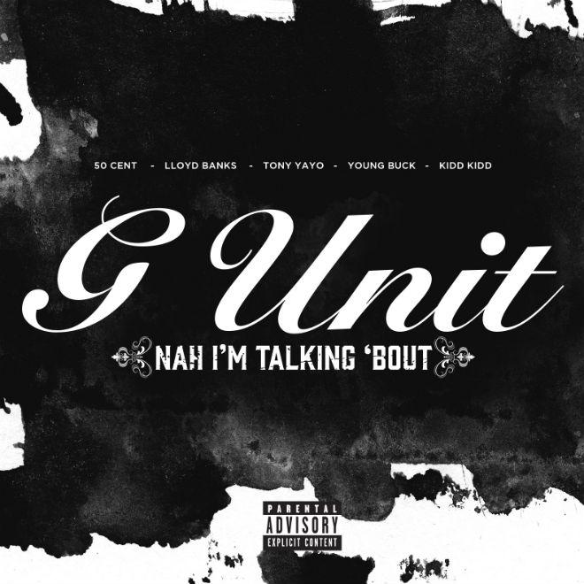G-Unit - Nah I'm Talking Bout