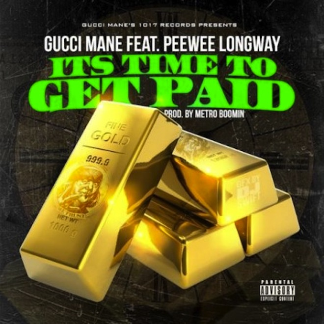 Gucci Mane featuring PeeWee Longway - Its Time To Get Paid