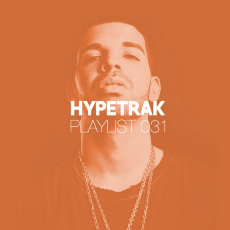 HYPETRAK Playlist 031: Drake, G-Unit, Common, Jhené Aiko, Four Tet & More