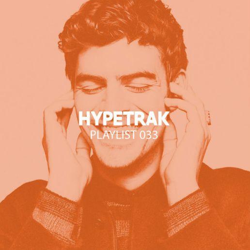 HYPETRAK Playlist 033