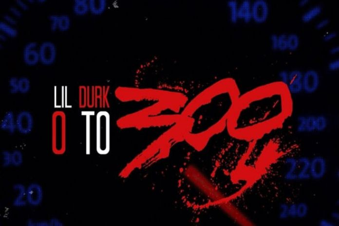 Lil Durk - 0 To 300