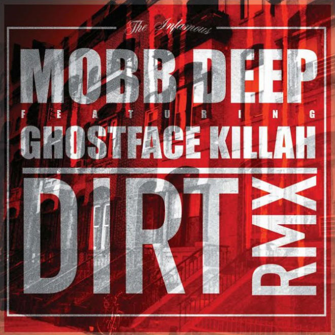 Mobb Deep featuring Ghostface Killah - Dirt (Remix)