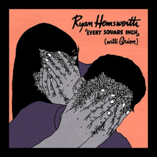 Ryan Hemsworth featuring Qrion - Every Square Inch