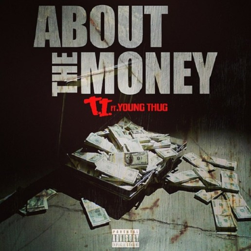 T.I. featuring Young Thug - About the Money