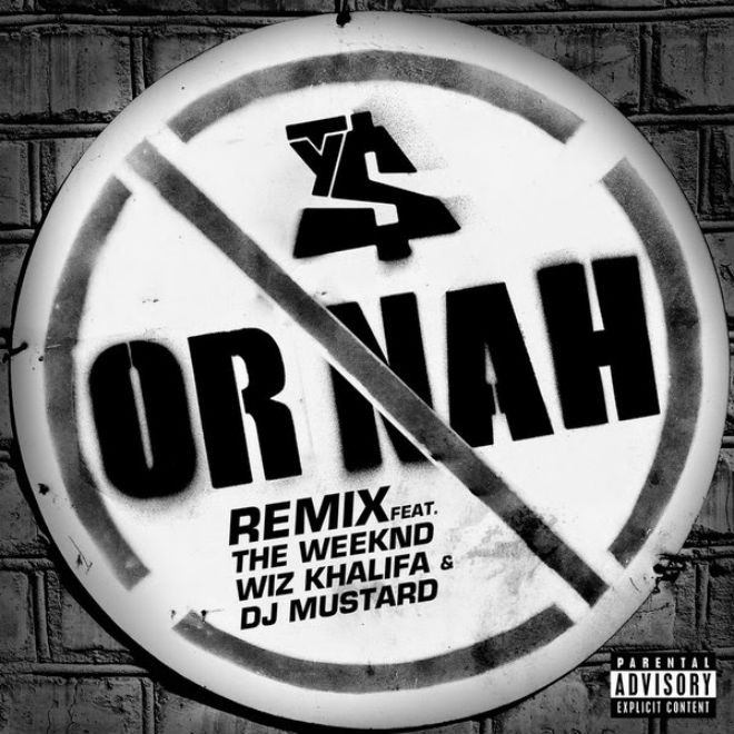 Ty Dolla $ign featuring The Weeknd, Wiz Khalifa & DJ Mustard - Or Nah (Remix)