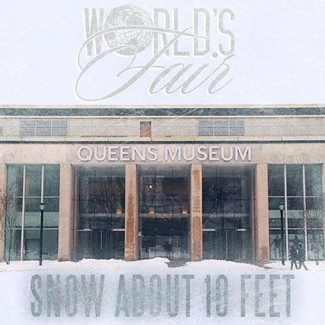 World's Fair - Snow About 10 Feet