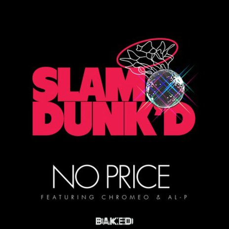 Arthur Baker featuring Chromeo & Al-P – No Price