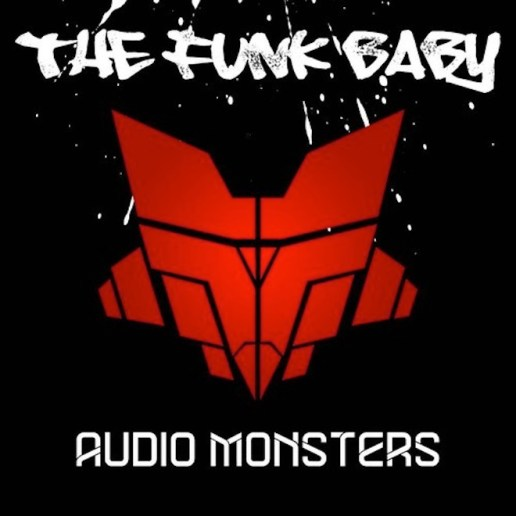 Audio Monsters - The Funk Baby