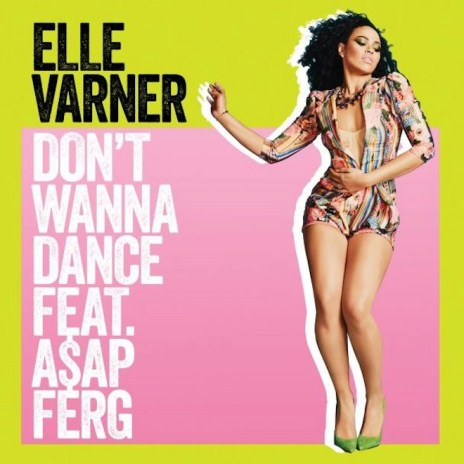 Elle Varner featuring A$AP Ferg – Don't Wanna Dance