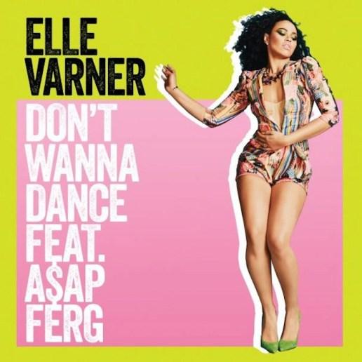Elle Varner featuring A$AP Ferg – Don't Wanna Dance