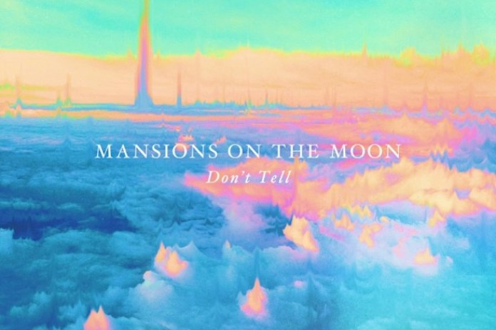 Mansions On The Moon – Don't Tell