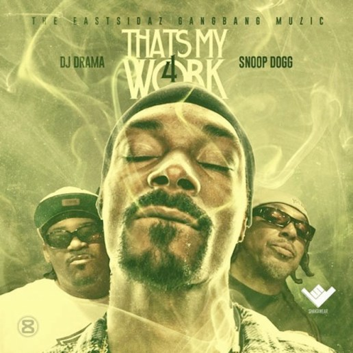 Snoop Dogg – That's My Work 4 (Mixtape)