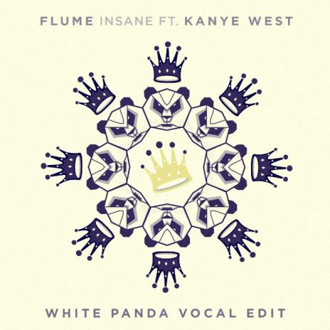 Flume & Kanye West - Insane (White Panda Vocal Edit)