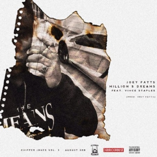 Joey Fatts featuring Vince Staples - Million $ Dreams