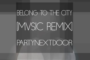 PARTYNEXTDOOR - Belong To The City (MVSIC Remix)