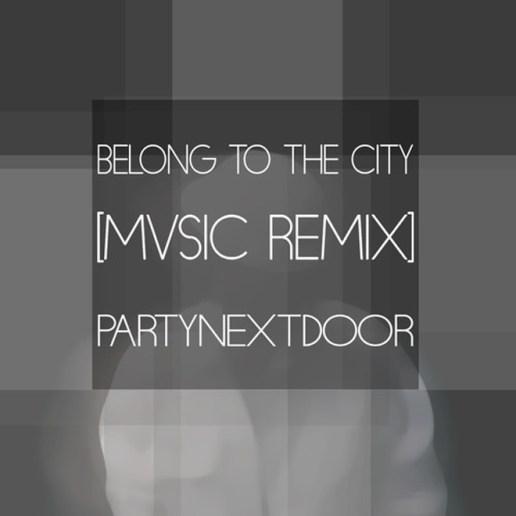 PARTYNEXTDOOR - Belong To The City (MVSIC Remix)
