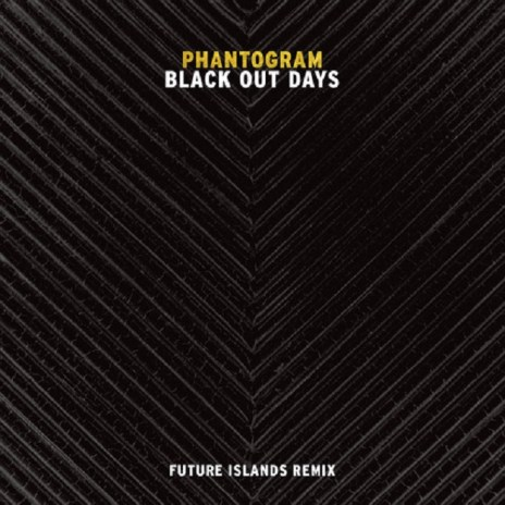 Phantogram - Black Out Days (Future Islands Remix)