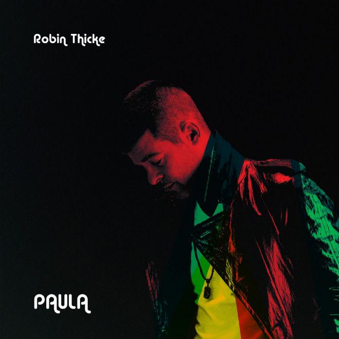 Robin Thicke - Paula (Full Album Stream)