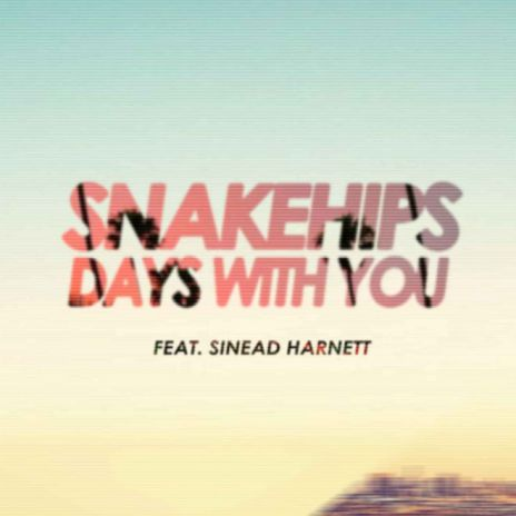 Snakehips - Days With You (Sweater Beats Remix)