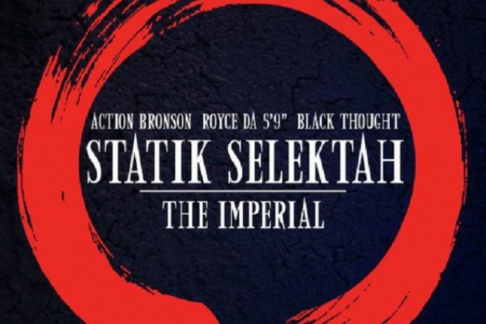 "Statik Selektah featuring Black Thought, Action Bronson & Royce da 5'9"" - The Imperial Audio"