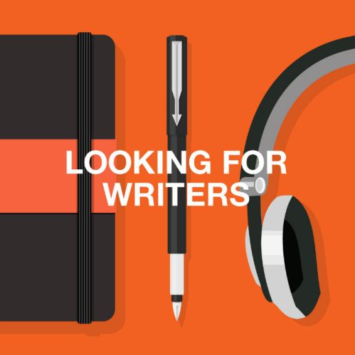 We Are Looking For Writers